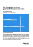 Das Skalarprodukt berechnen, geometrisch interpretieren und nutzen