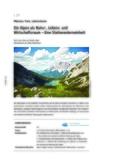 Die Alpen als Natur-, Lebens- und Wirtschaftsraum