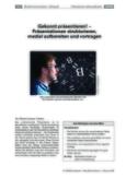 Präsentationen strukturieren, medial aufbereiten und vortragen